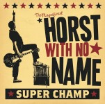 CD - Horst With No Name - Super Champ