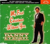 CD - Danny Everett - My First Christmas Without You