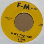 Single - J.L. Smith - If It?s Too Late / Got My Top Let Down