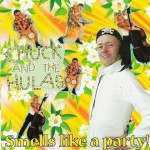 CD - Chuck & The Hulas - Smells Like a Party