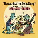 CD - VA - Please, Give Me Something - The Roots Of The Stray Cat
