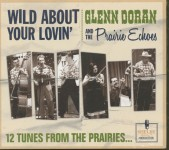 LP - Glenn Doran And The Prairie Echoes - Wild About Your Lovin'
