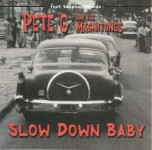 CD - Pete G & The Magnitones - Slow Down Baby
