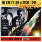 CD - Cordwood Draggers - My Baby's Like A Rocket.... She's Alway