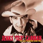 CD - Jenks Tex Carman - The Old Guitar And Me