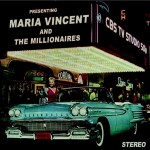 CD - Maria Vincent & the Millionaires - self titled