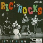CD - Ric & The Rocks - Let It Burn!