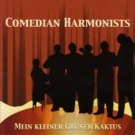 CD - Comedian Harmonists - Mein Kleiner Grüner Kaktus