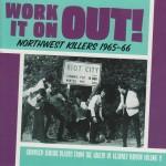 CD - VA - Work It On Out! Northwest Killers Vol. 3 1965-1966