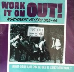 CD - VA - Work It On Out! Northwest Killers Vol. 3 1965-1966