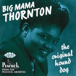 CD - Big Mama Thornton - The Original Hound Dog