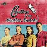 CD - Carolina And Her Rhythm Rockets
