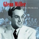 CD - Glenn Miller - Glenn Miller and His Orchestra
