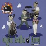 CD - Rockin 8-balls - Eight Balls O' Fire
