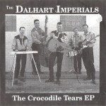 Single - Dalhart Imperials - Crocodile Tears, When I Think Of You, Already Gone, Man On A Mission
