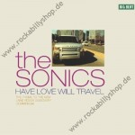 CD - Sonics - Have Love Will Travel (Maxi-CD)