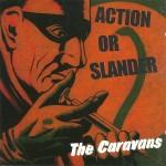 CD - Caravans - Action Or Slander