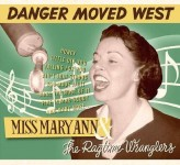 LP - Miss Mary Ann & The Ragtime Wranglers - Danger Moved West