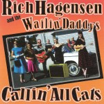 CD - Rich Hagensen And The Wailin' Daddys - Callin' All Cats