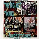 CD - Supertones - The Big Wet Twang