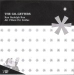 Single - Go Getters - Run Rudolph Run, All I Want For X-Mas