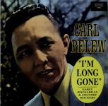 LP - Carl Belew - I'm Long Gone