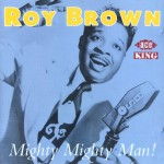 CD - Roy Brown - Mighty Mighty Man