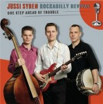 CD - Jussi Rockabilly Revival Syren - One Step Ahead Of Trouble