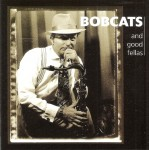 CD - Bobcats & the Good Fellas - self titled