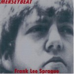 CD - Frank Lee Sprague - MerseyBeat