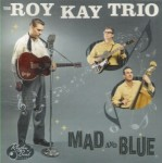 CD - Roy Kay Trio - Mad And Blue
