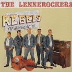 LP - Lennerockers - Rebels Of Now-A-Days