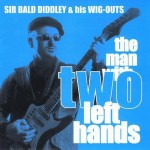 CD - Sir Bald Diddley - The Man With Two Left Hands