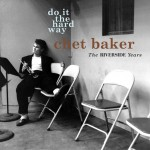 CD - Chet Baker - Do It The Hard Way
