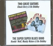 CD - VA - Two Great Guitars - Chuck Berry Bo Didley Howlin' Wolf Mudie Waters -  Super Super Blues Band