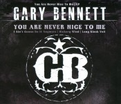 CD - Gary Bennett (BR5-49) - You Are Never Nice To Me