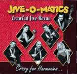 CD - Jive-O-Matics - Crazy For Harmonies