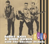 CD - Buddy Knox & Jimmy Bowen/The Rhythm Orchids - Rock