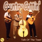 CD - Country Cattin' - Talk Of The Town