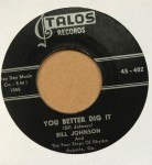Single - Bill Johnson - You Better Dig It / The Right To Love