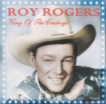 CD - Roy Rogers - King Of The Cowboys