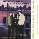 CD - Nino & The Ebb Tides - Those Oldies But Goodies Anthology 1