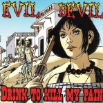 CD - Evil Devil - Drink To Kill My Pain