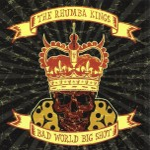 CD - Rhumba Kings - Bad World Big Shot