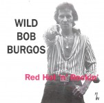 CD - Wild Bob Burgos And His House Rockers - Red Hot'n'Rockin'