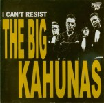 CD - Big Kahunas - I Can't Resist