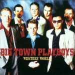 CD - Big Town Playboys - Western World