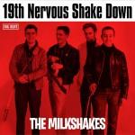 CD - Milkshakes - 19th Nervous Shake Down
