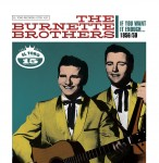 CD - Burnette Brothers - If You Want It Enough 1956/59