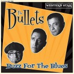 Single - Bullets - Buzz For The Blues